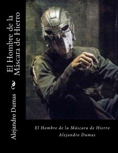 9781539367727: El Hombre de la Mascara de Hierro (Spanish Edition)