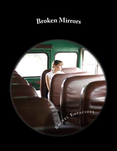 Broken Mirrors (Pieces of My Life) (Volume 1): Rachel B Eovacious
