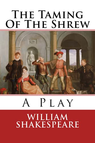 9781539375319: The Taming Of The Shrew: A Play