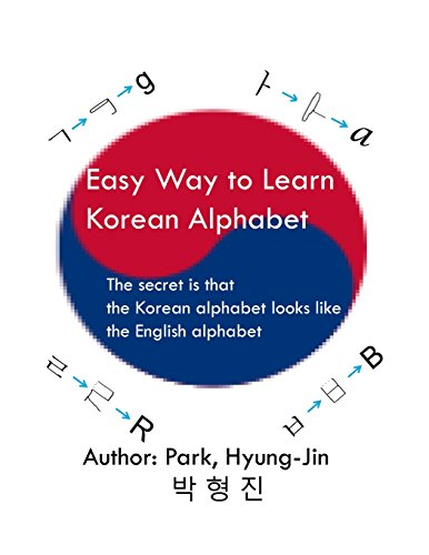 Easy Way to Learn Korean Alphabet: The: Park, Dr Hyung-Jin