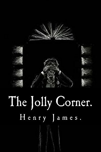 9781539381044: The Jolly Corner by Henry James.