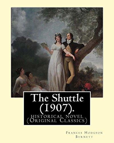 9781539389354: The Shuttle (1907). By: Frances Hodgson Burnett.: historical novel (Original Classics)