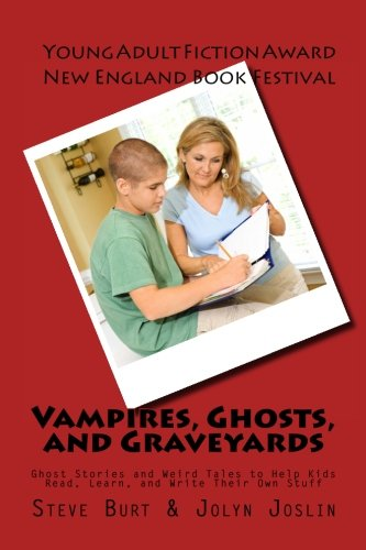 9781539401247: Vampires, Ghosts, and Graveyards: Ghost Stories and Weird Tales to Help Kids Read, Learn, and Write Their Own Stuff