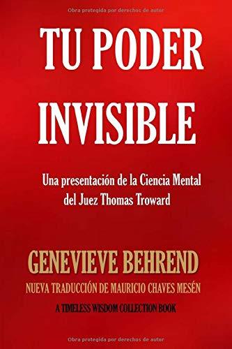 9781539405702: Tu Poder Invisible: Una presentación de la Ciencia Mental del Juez Thomas Troward (Timeless Wisdom Collection)