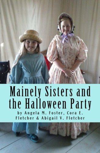 Mainely Sisters and the Halloween Party (Paperback): Angela M Foster