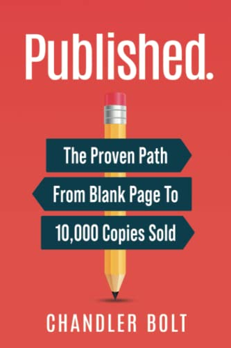 Published.: The Proven Path From Blank Page To Published Author: Chandler Bolt