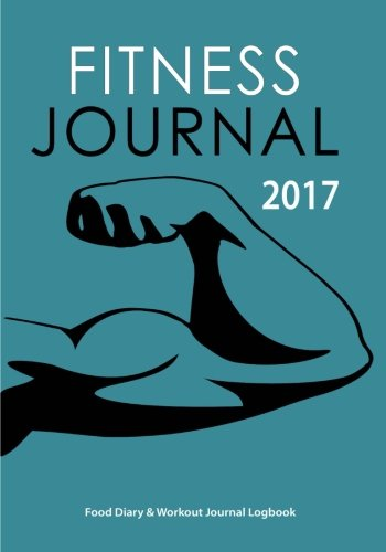 Fitness Journal 2017 : Food Diary &: Journals, Blank Books