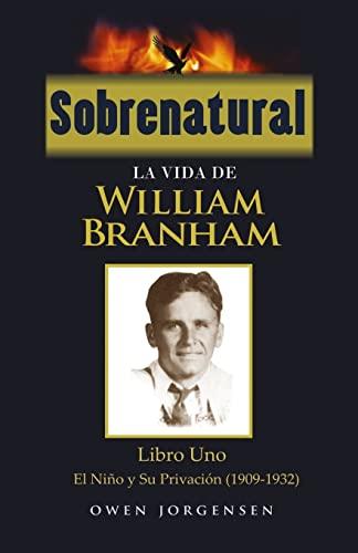 Sobrenatural: La Vida de William Branham: Libro: Jorgensen, Owen