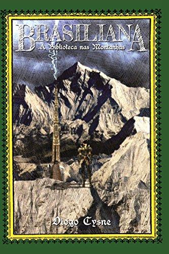 Brasiliana: A Biblioteca NAS Montanhas (Retailers' Edition): Cysne, Diogo