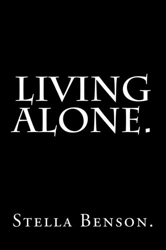 9781539432739: Living Alone by Stella Benson.