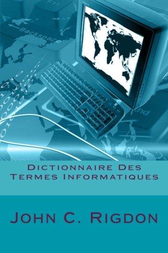 Dictionnaire Des Termes Informatiques: Rigdon, John C.