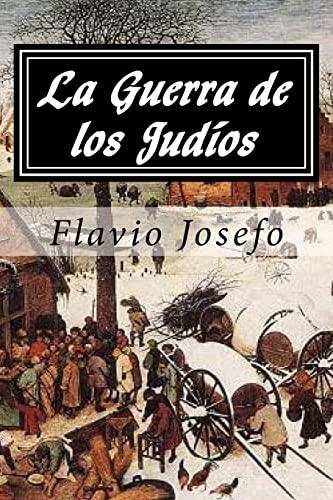 La Guerra de Los Judios (Spanish Edition): Josefo, Flavio