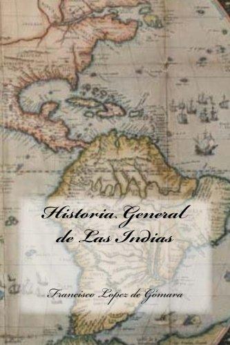 Historia General de Las Indias (Spanish Edition): De Gomara, Francisco