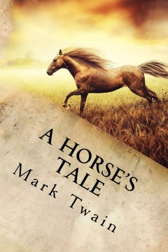 A Horse s Tale (Paperback): Mark Twain