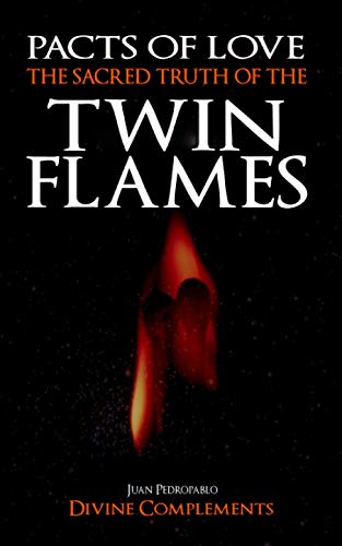 The Sacred Truth of the Twin Flames: Pedropablo, Juan