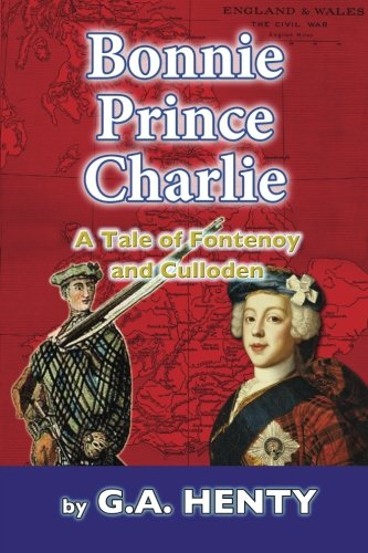 9781539468653: Bonnie Prince Charlie: A Tale of Fontenoy and Culloden