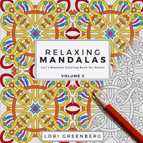 Relaxing Mandalas (Lori's Mandala Coloring Book for Adults) (Volume 2): Lori Greenberg