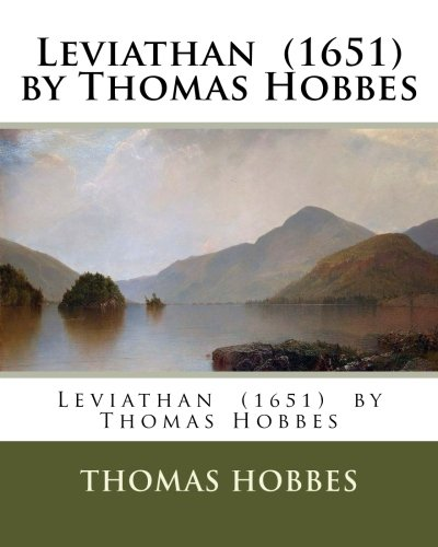 Leviathan (1651) by Thomas Hobbes: Hobbes, Thomas