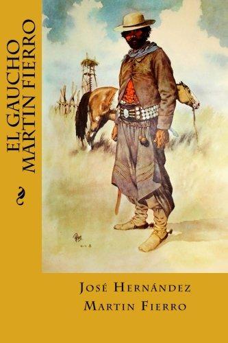 El Gaucho Martin Fierro (Paperback): Jose Hernandez