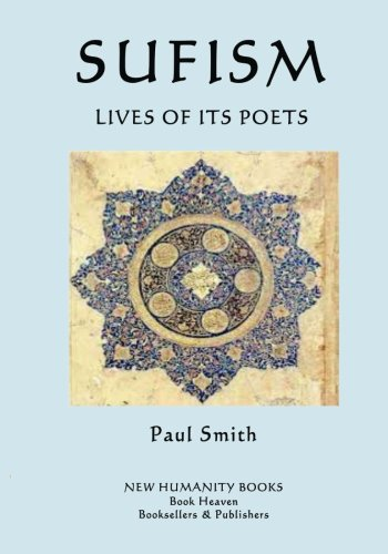 Sufism: Lives of Its Poets (Paperback): Paul Smith