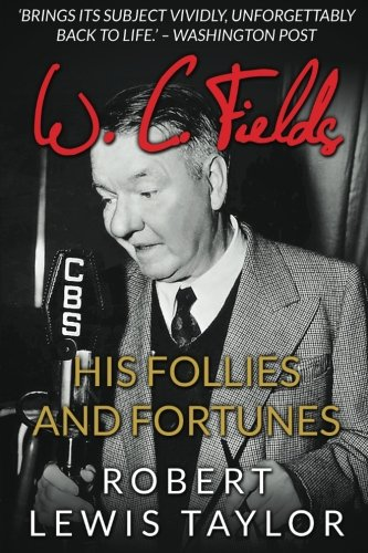 9781539489146: W. C. Fields: His Follies and Fortunes