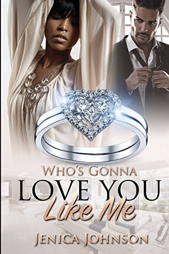 Who's Gonna Love You Like Me?: Johnson, Jenica