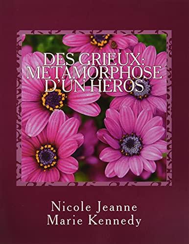 9781539493792: Des Grieux: Metamorphose D'un Heros (French Edition)
