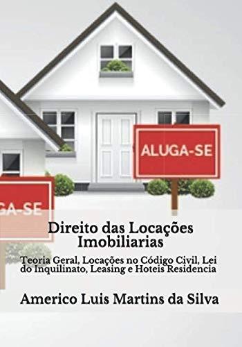 Direito Das Locacoes Imobiliarias: Teoria Geral, Locacoes: Da Silva, Americo