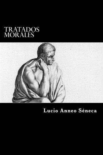 Tratados Morales (Spanish Edition) (Paperback): Lucio Anneo Séneca
