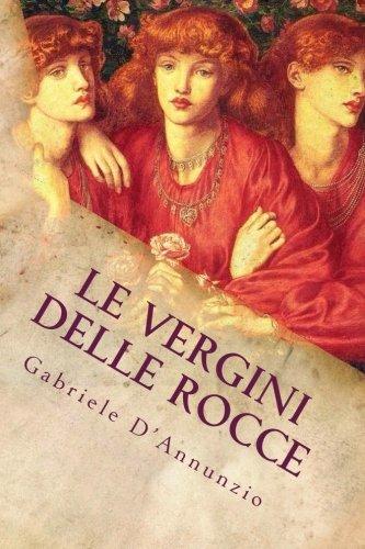 Le Vergini Delle Rocce: Gabriele D'Annunzio