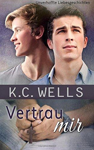 Vertrau Mir: Wells, K. C.
