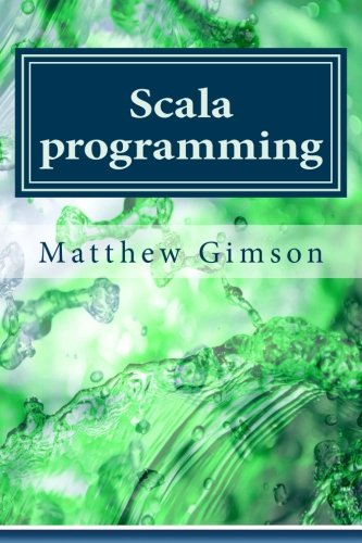 9781539510796: Scala programming: Learn Scala Programming FAST and EASY! (Programming is Easy) (Volume 11)