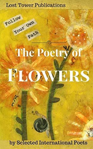 The Poetry of Flowers (Paperback): Selected International Poets