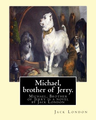 Michael, Brother of Jerry. by: Jack London: London, Jack