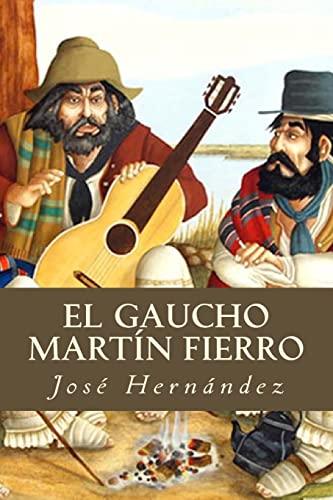 El Gaucho Martín Fierro (Spanish Edition): Hernández, José