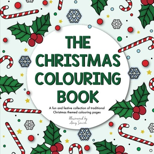 9781539513193: The Christmas Colouring Book: A fun and festive collection of traditional Christmas themed colouring pages