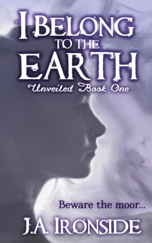 9781539513827: I Belong to the Earth: Unveiled Book One (Volume 1)