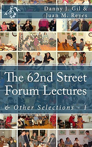 The 62nd Street Forum Lectures: Other Selections: Danny J Gil,