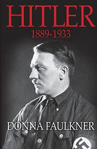 Hitler: 1889-1933: Donna Faulkner