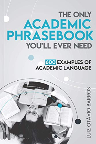 9781539527756: The Only Academic Phrasebook You'll Ever Need: 600 Examples of Academic Language