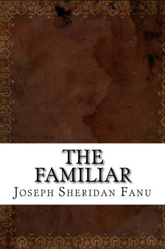 The Familiar (Paperback): Joseph Sheridan Le