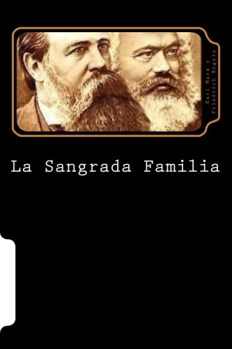 La Sangrada Familia (Spanish Edition): Friedrich Engels, Karl