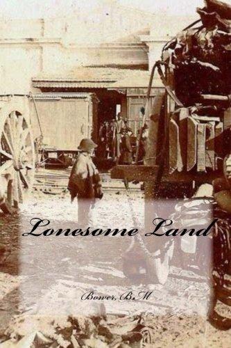 Lonesome Land: B. M., Bower