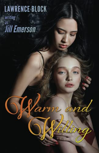 Warm and Willing (The Jill Emerson Novels) (Volume 2): Lawrence Block