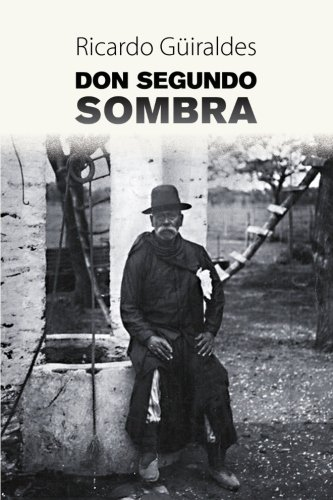 9781539548782: Don Segundo Sombra (Spanish Edition)