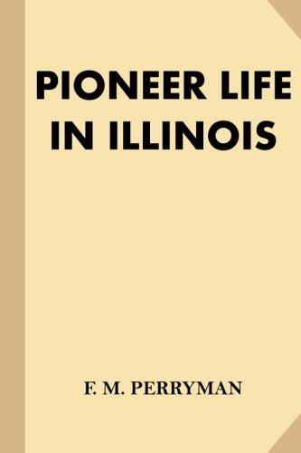 9781539548966: Pioneer Life in Illinois