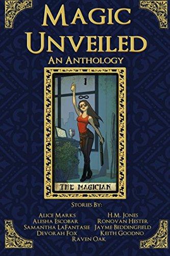Magic Unveiled: An Anthology (Paperback): Alesha Escobar, Devorah