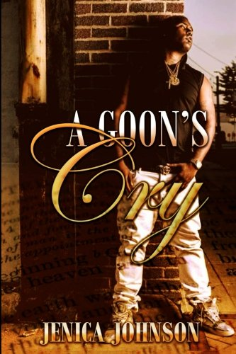 A Goon's Cry: Johnson, Jenica