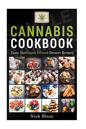 9781539588382: Cannabis Cookbook: Tasty Marijuana Infused Dessert Recipes