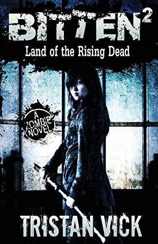 9781539596301: Bitten 2: Land of the Rising Dead (The Resurrection Virus Saga) (Volume 2)
